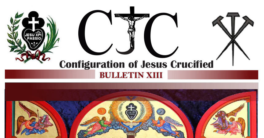 CJC – Configuration of Jesus Crucified<br>BULLETTIN XIII